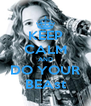 KEEP CALM AND DO YOUR BEAst - Personalised Poster A4 size