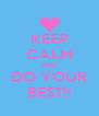 KEEP CALM AND DO YOUR BEST!! - Personalised Poster A4 size
