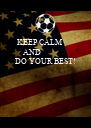 KEEP CALM       AND   DO YOUR BEST!  - Personalised Poster A4 size