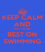 KEEP CALM AND DO YOUR BEST ON SWIMMING - Personalised Poster A4 size