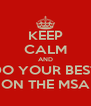 KEEP CALM AND DO YOUR BEST ON THE MSA - Personalised Poster A4 size