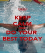 KEEP CALM AND DO YOUR  BEST TODAY - Personalised Poster A4 size