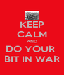 KEEP CALM AND DO YOUR  BIT IN WAR - Personalised Poster A4 size