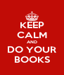 KEEP CALM AND DO YOUR BOOKS - Personalised Poster A4 size