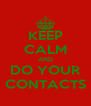KEEP CALM AND DO YOUR CONTACTS - Personalised Poster A4 size
