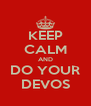 KEEP CALM AND DO YOUR DEVOS - Personalised Poster A4 size