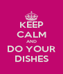 KEEP CALM AND DO YOUR DISHES - Personalised Poster A4 size