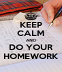 KEEP CALM AND DO YOUR HOMEWORK - Personalised Poster A4 size