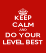 KEEP CALM AND DO YOUR LEVEL BEST - Personalised Poster A4 size