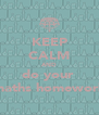 KEEP CALM AND do your  maths homework - Personalised Poster A4 size