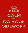 KEEP CALM AND DO YOUR SIDEWORK - Personalised Poster A4 size