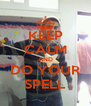 KEEP CALM AND DO YOUR SPELL - Personalised Poster A4 size