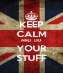 KEEP CALM AND  DO YOUR STUFF - Personalised Poster A4 size