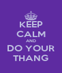 KEEP CALM AND DO YOUR THANG - Personalised Poster A4 size