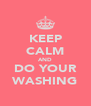 KEEP CALM AND DO YOUR WASHING - Personalised Poster A4 size