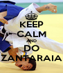 KEEP CALM AND DO ZANTARAIA - Personalised Poster A4 size