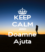 KEEP CALM AND Doamne Ajuta - Personalised Poster A4 size