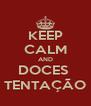 KEEP CALM AND DOCES  TENTAÇÃO - Personalised Poster A4 size