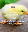 keep  CALM AND does Arby's have  free refills - Personalised Poster A4 size