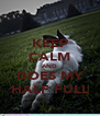 KEEP CALM AND DOES MY HALF FULL - Personalised Poster A4 size