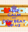 KEEP CALM AND DOH BEAT UP <3 - Personalised Poster A4 size