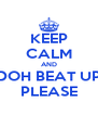 KEEP CALM AND DOH BEAT UP PLEASE - Personalised Poster A4 size