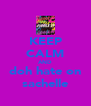 KEEP CALM AND doh hate on sachelle - Personalised Poster A4 size