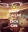 KEEP CALM AND DOI ON - Personalised Poster A4 size