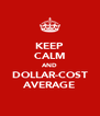 KEEP CALM AND DOLLAR-COST AVERAGE - Personalised Poster A4 size