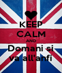 KEEP CALM AND Domani si va all'anfi - Personalised Poster A4 size