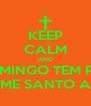 KEEP CALM AND DOMINGO TEM PÓS SEGUE-ME SANTO AFONSO - Personalised Poster A4 size
