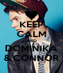 KEEP CALM AND DOMINIKA & CONNOR - Personalised Poster A4 size