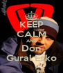 KEEP CALM AND Don Gural Esko - Personalised Poster A4 size
