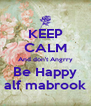 KEEP CALM And don't Angrry Be Happy alf mabrook - Personalised Poster A4 size