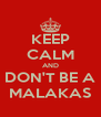 KEEP CALM AND DON'T BE A MALAKAS - Personalised Poster A4 size