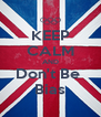 KEEP CALM AND Don't Be  Bias - Personalised Poster A4 size
