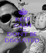 KEEP CALM AND DON'T BE  DISGUSTED  - Personalised Poster A4 size