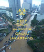 KEEP CALM and DON'T BE GALAU JAKARTANS - Personalised Poster A4 size