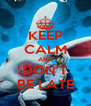 KEEP CALM AND DON'T BE LATE - Personalised Poster A4 size
