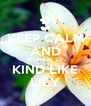 KEEP CALM AND DON'T BE SO KIND LIKE LILY - Personalised Poster A4 size
