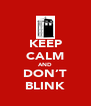 KEEP CALM AND DON'T BLINK - Personalised Poster A4 size