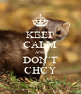 KEEP CALM AND DON´T CHCY - Personalised Poster A4 size