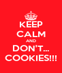 KEEP CALM AND DON'T... COOKIES!!! - Personalised Poster A4 size