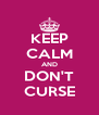 KEEP CALM AND DON'T CURSE - Personalised Poster A4 size