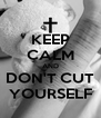 KEEP CALM AND DON'T CUT YOURSELF - Personalised Poster A4 size