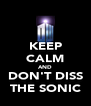 KEEP CALM AND DON'T DISS THE SONIC - Personalised Poster A4 size