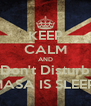 KEEP CALM AND Don't Disturb DAMASA IS SLEEPING - Personalised Poster A4 size