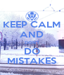 KEEP CALM AND DON'T DO MISTAKES - Personalised Poster A4 size