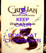 KEEP CALM AND DON'T EAT CHOCOLATE! - Personalised Poster A4 size