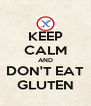 KEEP CALM AND DON'T EAT GLUTEN - Personalised Poster A4 size